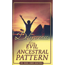 Deliverance From Evil Ancestral Patterns
