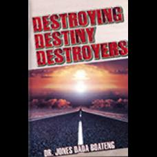 Destroying Destiny Destroyers