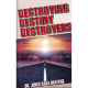 Destroying Destiny Destroyers